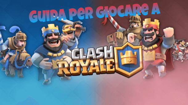 come giocare a clash royale